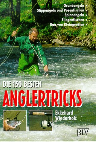 9783405151676: Die 150 besten Anglertricks.