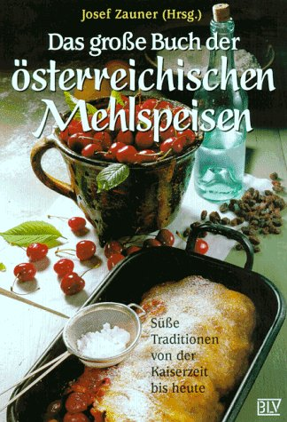 9783405151751: Das große Buch der österreichischen Mehlspeisen. Süße Traditionen von der Kaiserzeit bis heute.