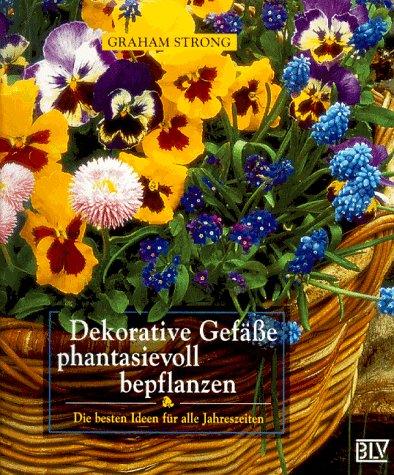 9783405152840: Dekorative Gefäße phantasievoll bepflanzen.