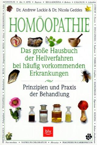 9783405156527: Homöopathie: Das grosse Buch der Heilverfahren bei häufig vorkommenden Erkrankungen. Prinzipien und Praxis der Behandlung