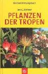 9783405157715: Pflanzen der Tropen