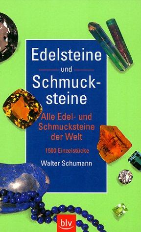 9783405158088: Edelsteine und Schmucksteine. Alle Edel- und Schmucksteine der Welt. 1500 Einzelstücke