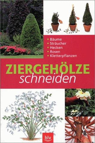9783405159474: Ziergehölze schneiden: Bäume, Sträucher, Hecken, Rosen, Kletterpflanzen