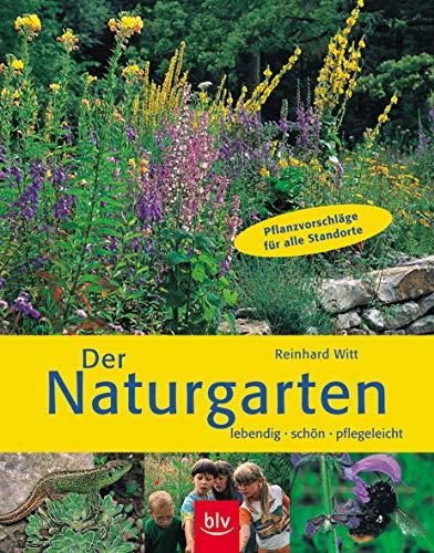9783405159481: Der Naturgarten: Lebendig, schön, pflegeleicht Pflanzvorschläge für alle Standorte