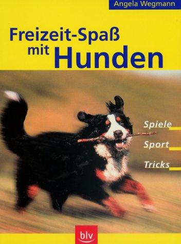 9783405160227: Freizeit- Spaß mit Hunden. Spiele. Sport. Tricks.