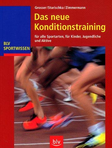 9783405160333: Das neue Konditionstraining für alle Sportarten, für Kinder, Jugendliche und Aktive ; BLV Sportwissen