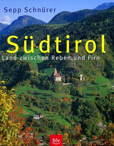 9783405162320: Südtirol. Land zwischen Reben und Firn.