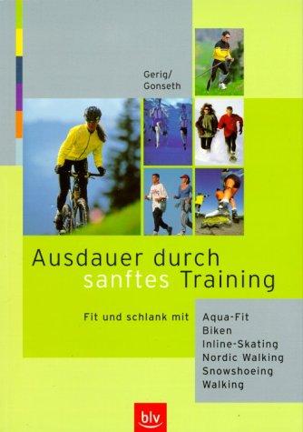 9783405162603: Ausdauer durch sanftes Training [Taschenbuch] by Urs Gerig; Andreas Gonseth