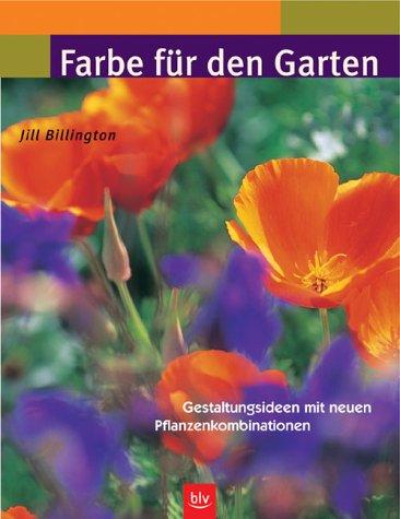 9783405163990: Farbe für den Garten: Gestaltungsideen mit neuen Pflanzenkombinationen