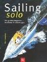 9783405165956: Sailing solo. Die großen Regatten - berühmte Einhandsegler