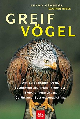 9783405166410: Greifvögel: Alle europäischen Arten, Bestimmungsmerkmale, Flugbilder, Biologie, Verbreitung, Gefährdung, Bestandsentwicklung