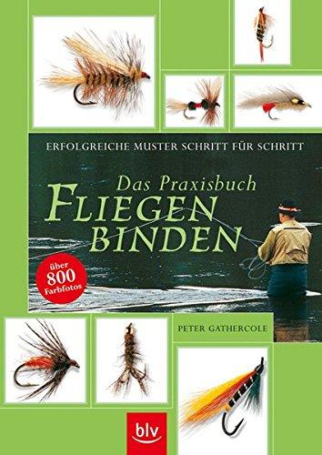 9783405166946: Das Praxisbuch Fliegenbinden: Erfolgreiche Muster Schritt für Schritt