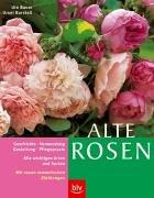 9783405167134: Alte Rosen: Alle wichtigen Arten und Sorten im Porträt