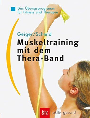 9783405167424: Muskeltraining mit dem Thera-Band: Das Übungsprogramm für Fitness und Therapie