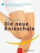 9783405167943: Die neue Knieschule: Übungsprogramme zum Vorbeugen, Stärken und Stabilisieren