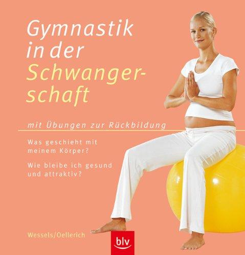9783405167981: Gymnastik in der Schwangerschaft: Sanfte und wirksame �bungen - auch f�r die R�ckbildung