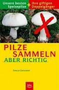 9783405168186: Pilze sammeln - aber richtig.