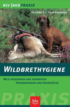 Wildbrethygiene [Jan 01, 2007] Kujawski, Olgierd E.