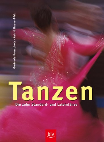 9783405168667: Tanzen: Die zehn Standard- und Lateintänze