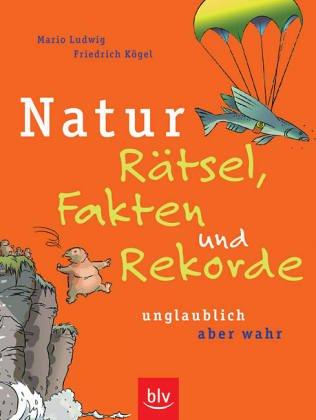 9783405169114: Natur - R�tsel, Fakten und Rekorde: Unglaublich, aber wahr!