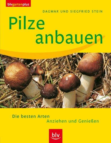 9783405169152: Pilze anbauen: Die besten Arten. Anziehen und Genießen
