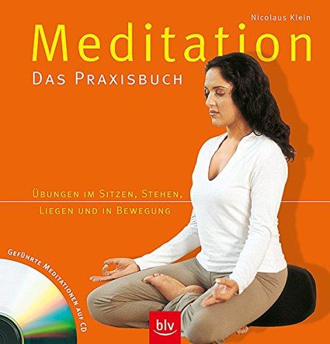 9783405169343: Meditation. Das Praxisbuch: Den Geist zentrieren - den Körper entspannen