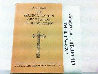 9783406004841: Die spätrömischen Grabfunde Südbayerns