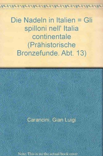 9783406007606: Die Nadeln in Italien = Gli spilloni nell' Italia continentale (Prähistorische Bronzefunde. Abt. 13)