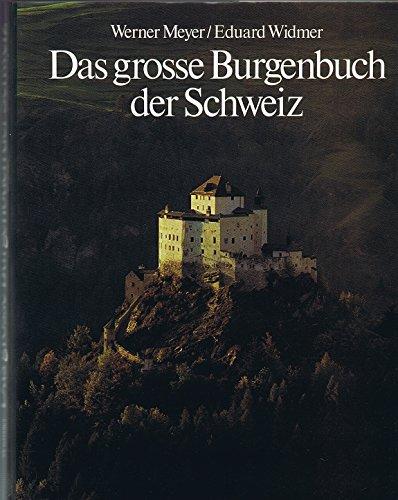 Das große Burgenbuch der Schweiz 3. auflage: Meyer, Werner und