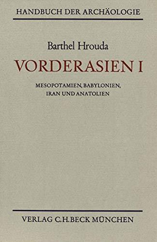 Handbuch der Arch?ologie, Vorderasien: Hausmann, Ulrich, Herbig, Reinhard, Otto, Walter, Hrouda, ...