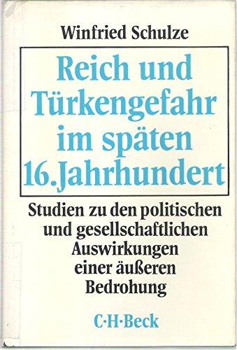 9783406016806: Reich und Türkengefahr im späten 16. [i.e. sechzehnten] Jahrhundert: Studien zu d. polit. u. gesellschaftl. Auswirkungen e. äusseren Bedrohung (German Edition)