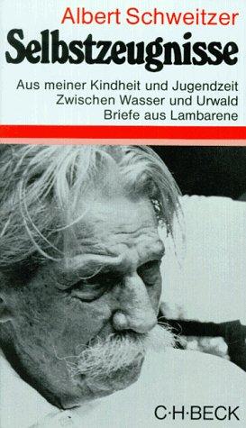 Selbstzeugnisse.: Schweitzer, Albert