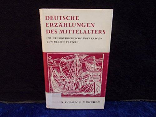 9783406025464: Deutsche Erzählungen des Mittelalters, ins neuhochdeutsche übertragen v. Ulrich Pretzel.