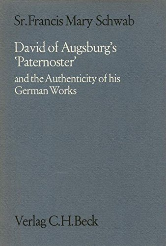DAVID OF AUGSBURG'S 'PATERNOSTER' AND THE AUTHENTICITY OF HIS GERMAN WORKS.: Schwab,...