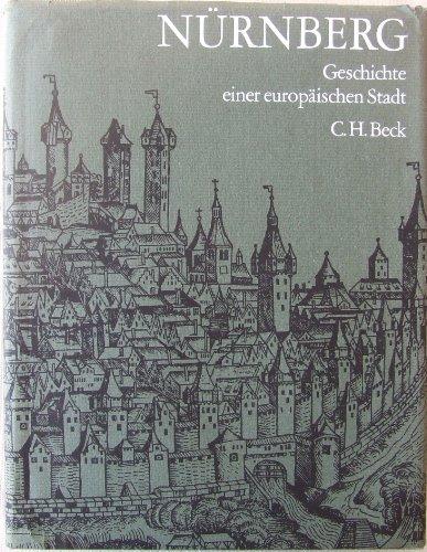 Nürnberg Geschichte einer europäischen Stadt - Mit 40 Textabbildungen: Pfeiffer, Gerhard