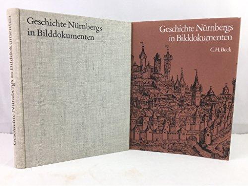 Geschichte Nürnbergs in Bilddokumenten, Bilderl. Dtsch.-Engl.-Französ.: Pfeiffer Gerhard,...