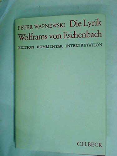 9783406034091: Die Lyrik Wolframs von Eschenbach;: Edition, Kommentar, Interpretation (German Edition)