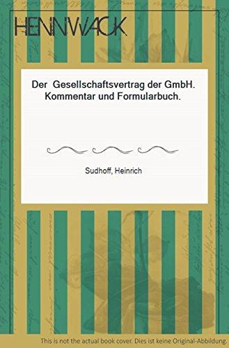 9783406035593: Der Gesellschaftsvertrag der GmbH: Kommentar u. Formularbuch (German Edition)