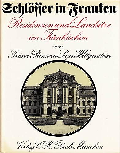 Schlosser in Franken: Residenzen und Landsitze im Frankischen: Unstated