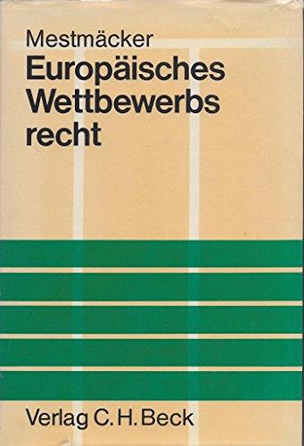 Europäisches Wettbewerbsrecht.: Mestmäcker, Ernst-Joachim: