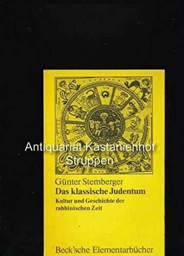 9783406041129: Das klassische Judentum: Kultur u. Geschichte d. rabbin. Zeit (70 n. Chr.-1040 n. Chr.) (Beck'sche Elementarbücher) (German Edition)