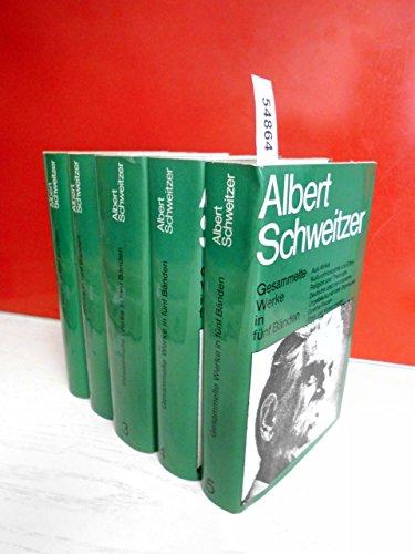Gesammelte Werke (in 5 Bänden): Schweitzer, Albert