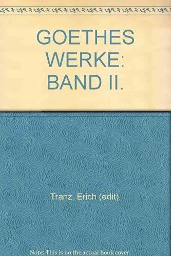 GOETHES WERKE: BAND II.: Tranz, Erich (edit).