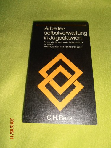 9783406049132: Arbeiterselbstverwaltung in Jugoslawien: Okonomische und wirtschaftspolitische Probleme (Beck'sche Schwarze Reihe ; Bd. 113) (German Edition)