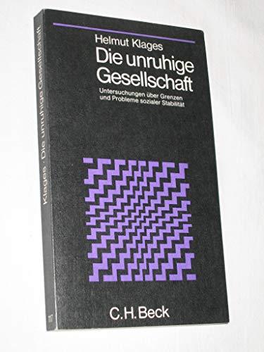 9783406049170: Die unruhige Gesellschaft: Untersuchungen über Grenzen u. Probleme sozialer Stabilität (Beck'sche schwarze Reihe ; Bd. 117) (German Edition)