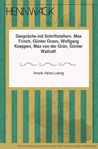 GESPRÄCHE MIT SCHRIFTSTELLERN Max Frisch - Guenter: Arnold, Heinz L.