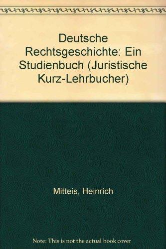 9783406051487: Deutsche Rechtsgeschichte: Ein Studienbuch (Juristische Kurz-Lehrbucher) (German Edition)