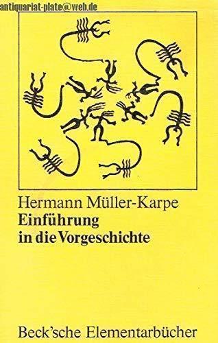 Einfuhrung in Die Vorgeschichte - Beck'sche Elementarbücher: Muller-Karpe, Hermann
