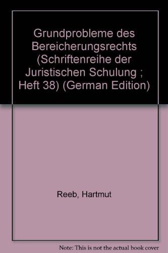 9783406058486: Grundprobleme des Bereicherungsrechts (Schriftenreihe der Juristischen Schulung ; Heft 38) (German Edition)