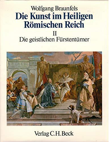 Beispielbild für Die Kunst im Heiligen Römischen Reich. Band II Die geistlichen Fürstentümer. zum Verkauf von Versandantiquariat Felix Mücke